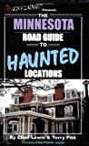 The Minnesota Road Guide to Haunted Locations (Unexplained Presents...)