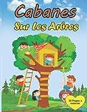 Cabanes sur les Arbres: Livre de coloriage pour enfants , livre de cabane dans les arbres, illustrations de cabanes en bois
