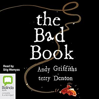 The Bad Book                   By:                                                                                                                                 Andy Griffiths                               Narrated by:                                                                                                                                 Stig Wemyss                      Length: 41 mins     9 ratings     Overall 4.2