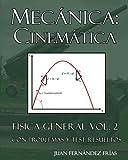 Mecánica: Cinemática: Física General Vol. 2