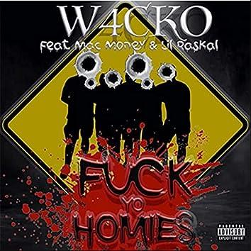 Fuck Yo Homies (feat. Mac Money & Lil Raskel)