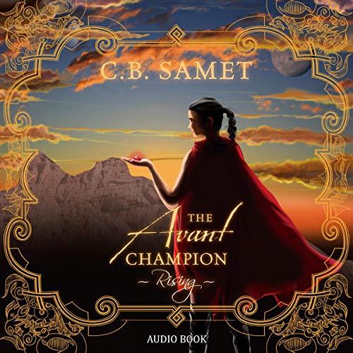 The Avant Champion: Rising Audiobook By C.B. Samet cover art