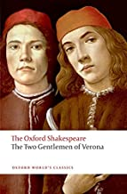 The Two Gentlemen of Verona: The Oxford Shakespeare (Oxford World's Classics)