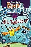 Bird & Squirrel All Tangled Up (Bird & Squirrel #5) (5)