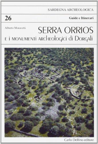 Serra Orrios e i monumenti archeologici di Dorgali (Guida archeologica)