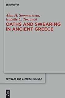 Oaths and Swearing in Ancient Greece (Beiträge zur Altertumskunde Book 307)