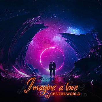 Imagine a Love
