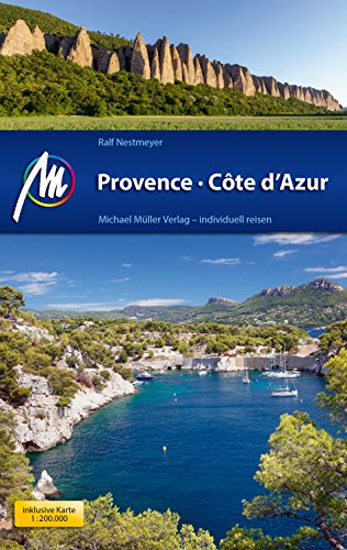 Provence & Côte d\'Azur Reiseführer Michael Müller Verlag: Individuell reisen mit vielen praktischen Tipps.