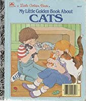 My Little Golden Book About Cats 0307603040 Book Cover