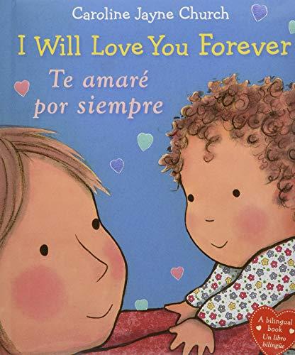 I Will Love You Forever / Te amaré por siempre (Bilingual) (Spanish and English Edition)