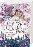 Let It Snow. Eine Winter-Lovestory in New York
