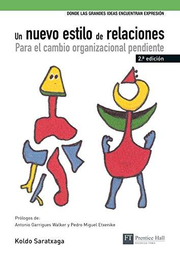 UN NUEVO ESTILO DE RELACIONES: Para el cambio organizacional pendiente (FT/PH)