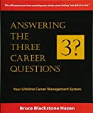 Answering The Three Career Questions: Your LIfetime Career Management System