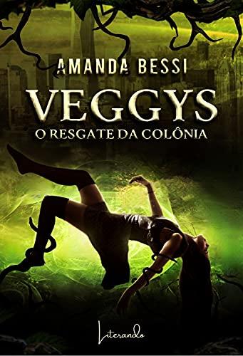VEGGYS – O RESGATE DA COLÔNIA (Portuguese Edition)