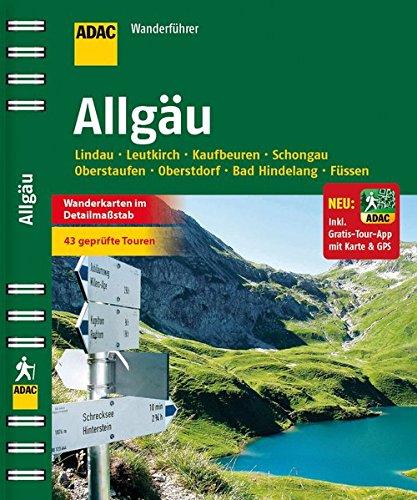 ADAC Wanderführer Allgäu inklusive Gratis Tour App: Lindau Leutkirch Kaufbeuren Schongau Oberstaufen Oberstdorf Bad Hindelang