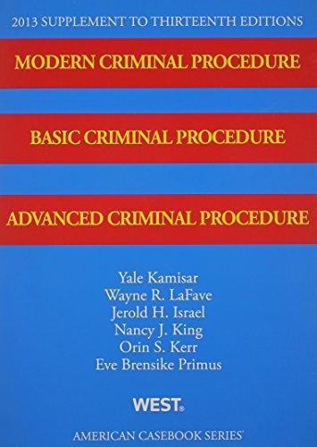 Modern Criminal Procedure, Basic Criminal Procedure and Advanced Criminal Procedure: 2013 (American Casebook Series)