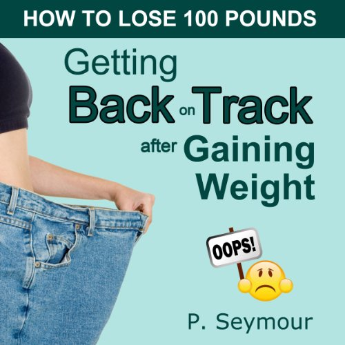 Getting Back on Track After Gaining Weight audiobook cover art