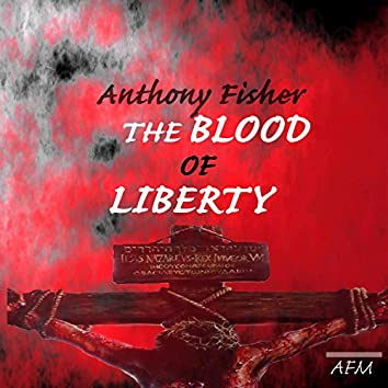 The Blood of Liberty