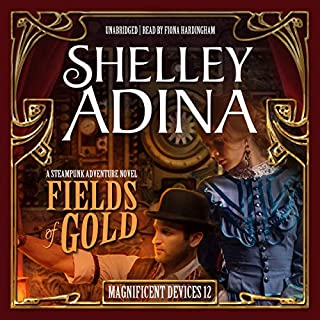 Fields of Gold: A Steampunk Adventure Novel     The Magnificent Devices Series, Book 12              Written by:                                                                                                                                 Shelley Adina                               Narrated by:                                                                                                                                 Fiona Hardingham                      Length: 7 hrs and 29 mins     Not rated yet     Overall 0.0