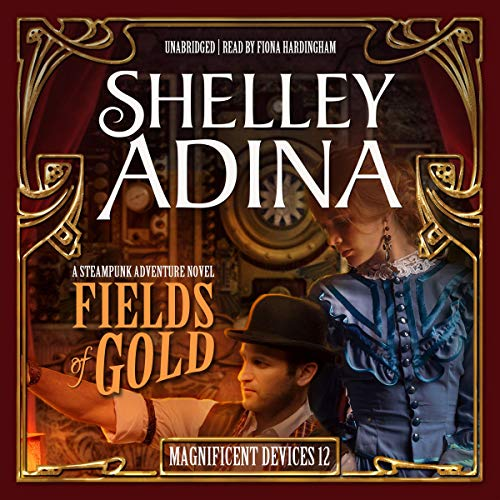 Fields of Gold: A Steampunk Adventure Novel audiobook cover art