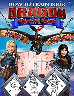 How to Train Your Dragon How to Draw: Learn How to Draw The Best Characters, Step-by-Step Drawings And Colouring Book