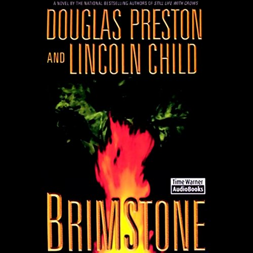 Brimstone                   By:                                                                                                                                 Douglas Preston,                                                                                        Lincoln Child                               Narrated by:                                                                                                                                 Rene Auberjonois                      Length: 6 hrs and 19 mins     1,010 ratings     Overall 4.1