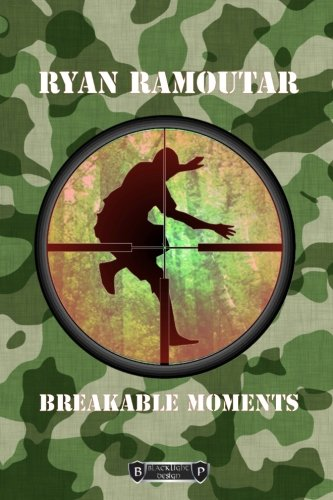 Book: Breakable Moments by Ryan Ramoutar