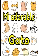 Mi adorable gato: Cuaderno de seguimiento para los que cuidan de su gato y no quieren descuidar nada:  La caja de arena, el rascador, el árbol para gatos, sus juguetes favoritos...