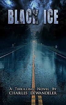 [Charles Dewandeler, Caroline Vandenbree]のBlack Ice (English Edition)