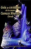 Guia de cavidades de la comarca cuencas mineras (Teruel)