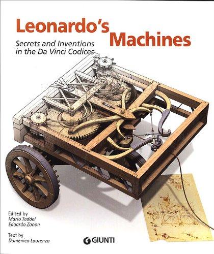 Leonardo's Machines. Secrets and Inventions in the Da Vinci Codices: Secrets & Inventions in the Da Vinci Codices