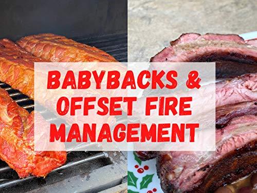 Babyback Ribs (No-Wrap) & Offset Smoker Fire Management