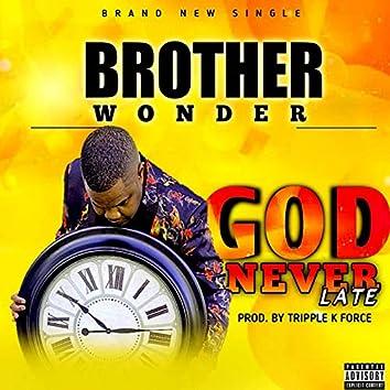 God Never Late