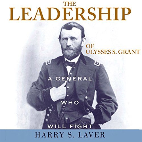 The Leadership of Ulysses S. Grant audiobook cover art