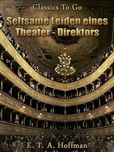 Seltsame Leiden eines Theater-direktors