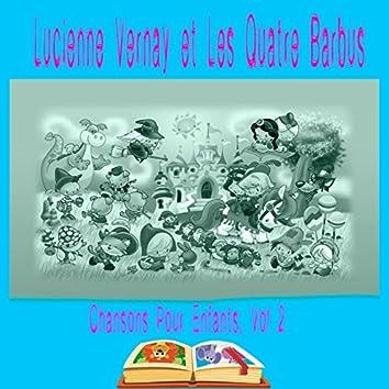 Lucienne Vernay et Les Quatre Barbus - Chansons Pour Enfants, Vol. 2