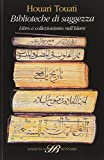 Biblioteche di saggezza. Libro e collezionismo nell'Islam...