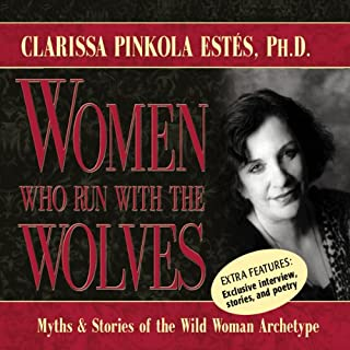 Women Who Run with the Wolves     Myths and Stories of the Wild Woman Archetype              Written by:                                                                                                                                 Clarissa Pinkola Estes                               Narrated by:                                                                                                                                 Clarissa Pinkola Estes                      Length: 2 hrs and 18 mins     120 ratings     Overall 4.5