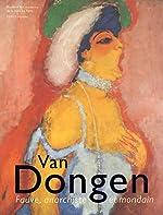 Van Dongen - Fauve, anarchiste et mondain d'Anita Hopmans