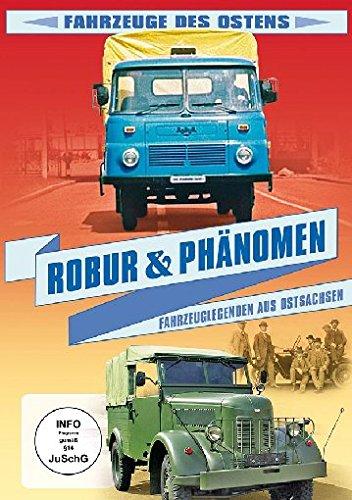 ROBUR & PHÄNOMEN - Fahrzeuglegenden aus Ostsachsen - Fahrzeuge des Ostens