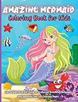 Amazing Mermaid Coloring Book For Kids: Fun Activity Book for Children Featuring Beautiful Mermaids and Amazing Sea Life Coloring Pages Perfect Kids Activity Book For Everyday Learning