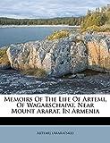 Memoirs Of The Life Of Artemi, Of Wagarschapat, Near Mount Ararat, In Armenia