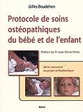 Protocole de soins ostéopathiques du bébé et de l'enfant - De la naissance au projet orthodontique