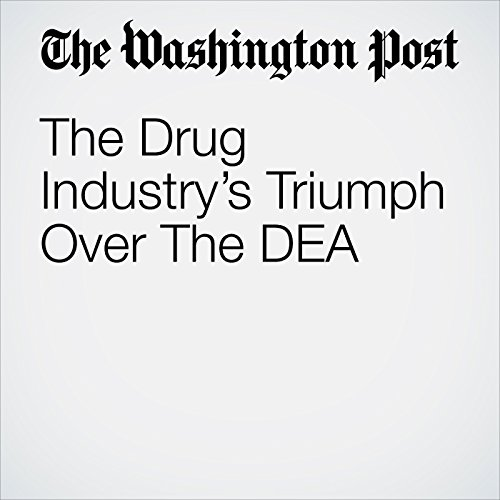 The Drug Industry's Triumph Over The DEA copertina