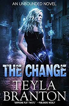 The Change (Unbounded Series Book 1) by [Teyla Branton]