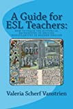 A Guide for ESL Teachers: How to Teach the Historical Background of English Irregularities in Modern English