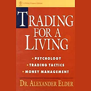 Trading for a Living     Psychology, Trading Tactics, Money Management              Written by:                                                                                                                                 Alexander Elder                               Narrated by:                                                                                                                                 Richard Davison                      Length: 2 hrs and 58 mins     35 ratings     Overall 4.6