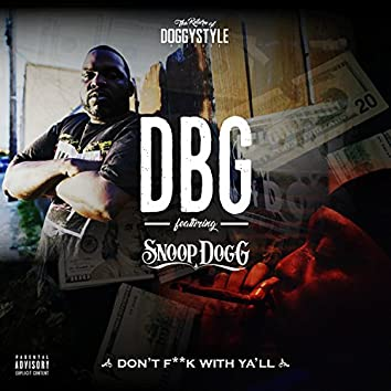 Don't Fuck With Ya'll (feat. Snoop Dogg)