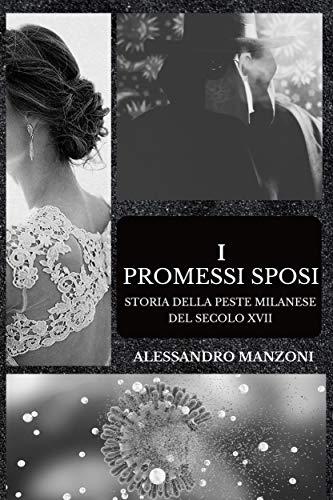 I Promessi Sposi: Storia della PESTE milanese del secolo XVII