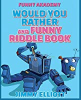 Would You Rather + Funny Riddle - 438 PAGES A Hilarious, Interactive, Crazy, Silly Wacky Question Scenario Game Book - Family Gift Ideas For Kids, Teens And Adults: The Book of Silly Scenarios, Challenging Choices, and Hilarious Situations the Whole Famil